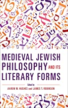 Medieval Jewish Philosophy and Its Literary Forms (New Jewish Philosophy and Thought)