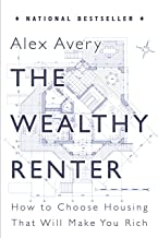 The Wealthy Renter: How to Choose Housing That Will Make You Rich