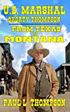 U.S. Marshal Shorty Thompson - From Texas to Montana: Tales of the Old West Book 47