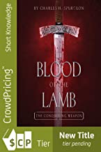 Blood of the Lamb: The Conquering Weapon
