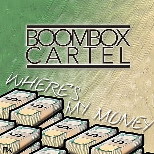 Wheres My Money by Boombox Cartel on Amazon Music - Amazon.com