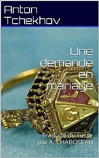 Une demande en mariage: Traduite du russe par A. CHABOSEAU (French Edition)