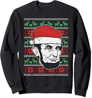 Ugly Christmas Abe Abraham Lincoln Santa Patriot Gift Sweatshirt