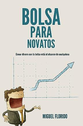 Bolsa para novatos: Ganar dinero con la bolsa está al alcance de todos (El dinero inteligente nº 2) (Spanish Edition)