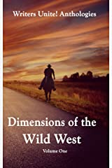 Writers Unite! Anthologies Dimensions of the Wild West Volume One Kindle Edition