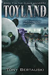 Toyland: The Legacy of Wallace Noel (A Science Fiction Adventure) (Claus Universe Book 7) Kindle Edition