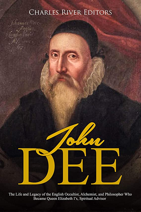 細いマザーランド創始者John Dee: The Life and Legacy of the English Occultist, Alchemist, and Philosopher Who Became Queen Elizabeth I's Spiritual Advisor (English Edition)