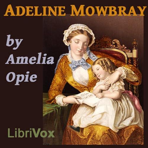Adeline Mowbray by Amelia Opie FREE