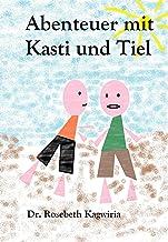 Abenteuer mit Kasti und Tiel (German Edition)