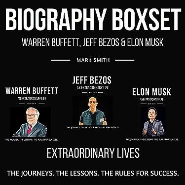 Biography Boxset: Elon Musk, Jeff Bezos & Warren Buffett: Extraordinary Lives: Follow the Journeys, the Lessons, the Rules for Success