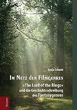 """Im Netz der Filmgenres: """"The Lord of the Rings"""" und die Geschichtsschreibung des Fantasygenres (Wissenschaftliche Beiträge aus dem Tectum-Verlag 27) (German Edition)"""
