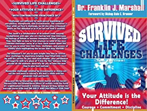 Survived Life Challenges 2nd Edition: Your Attitude is the Difference