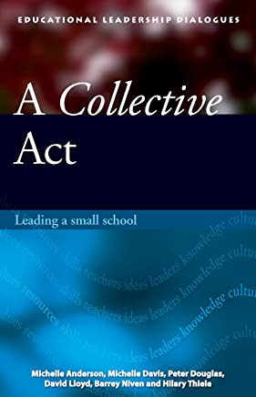 A Collective Act: Leading a small school