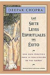 Las siete leyes espirituales del éxito: Una guía práctica para la realización de tus sueños (Spanish Edition) Kindle Edition