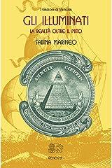 Gli Illuminati: La realtà oltre il mito Formato Kindle
