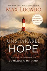 Unshakable Hope: Building Our Lives on the Promises of God Kindle Edition