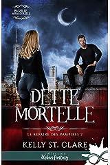 Dette mortelle: Le repaire des vampires, T2 Format Kindle