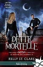 Dette mortelle: Le repaire des vampires, T2