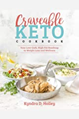 Craveable Keto: Your Low-Carb, High-Fat Roadmap to Weight Loss and Wellness Kindle Edition