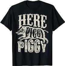 Here Piggy Piggy T shirt Boar Hunting Vintage Pig Hog Hunter