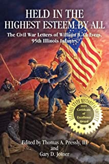 Held in The Highest Esteem by All: The Civil War Letters Of Willam B. Chilvers, 95th Illinois Infantry