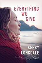 Everything We Give: A Novel