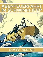 Abenteuerfahrt im Schwimm-Jeep (Kindle Single) (German Edition)