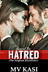 Bound by Hatred: A Billionaire Rival Indian Romance Kindle Edition