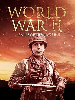 World War II: The Fallschirmjäger