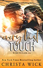 Every Last Touch: Walker & Ashley (His to Claim Book 2)