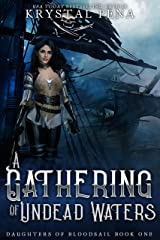 A Gathering Of Undead Waters: A Fae/Vampire Pirate Romance (Daughters Of Bloodsail Book 2) Kindle Edition