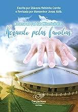 Novena ao Pai das Misericórdias: Rezando Pelas Famílias (Portuguese Edition)