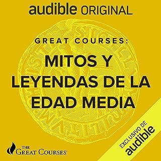Great Courses: Mitos y leyenda de las Edad Media (Narración en Castellano)