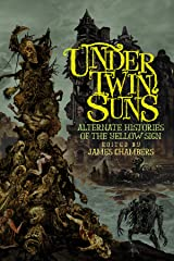 Under Twin Suns: Alternate Histories of the Yellow Sign Kindle Edition