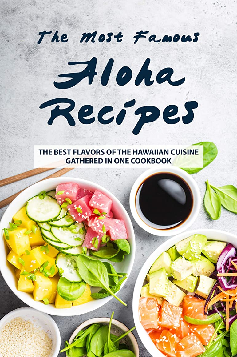 キャストふさわしいコモランマThe Most Famous Aloha Recipes: The Best Flavors of The Hawaiian Cuisine Gathered in One Cookbook (English Edition)
