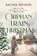 Orphan Train Christmas: Orphan Train Series (Hearts On The Rails Book 3)