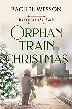 Orphan Train Christmas: Orphan Train Series (Hearts on the Rails Book 3)