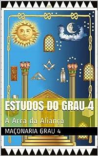 ESTUDOS DO GRAU 4 + Resumo 5 ao 14 Completo: A Arca da Aliança - Tudo sobre 5 ao 14 (Portuguese Edition)