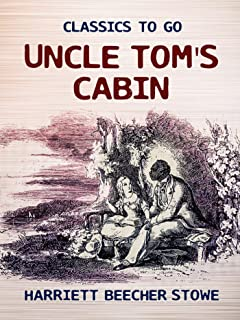 Uncle Tom`s Cabin (Classics To Go)