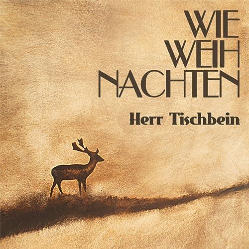 Single Weihnachten.Wie Weihnachten Single By Herr Tischbein On Amazon Music Amazon Com