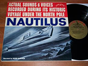 Nautilus: Actual Sounds & Voices Recorded During Its Historic Voyage Under the North Pole, LP
