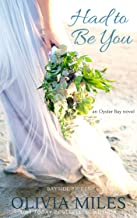 Had to Be You: an Oyster Bay novel (Bayside Brides Book 3)