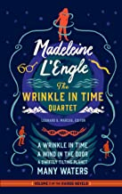 Madeleine L'Engle: The Wrinkle in Time Quartet (LOA #309): A Wrinkle in Time / A Wind in the Door / A Swiftly Tilting Planet / Many Waters (Library of America Madeleine L'Engle Edition Book 1)