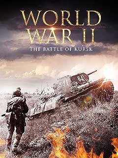 World War II: The Battle of Kursk