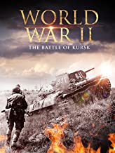 World War II: The Battle of Kursk