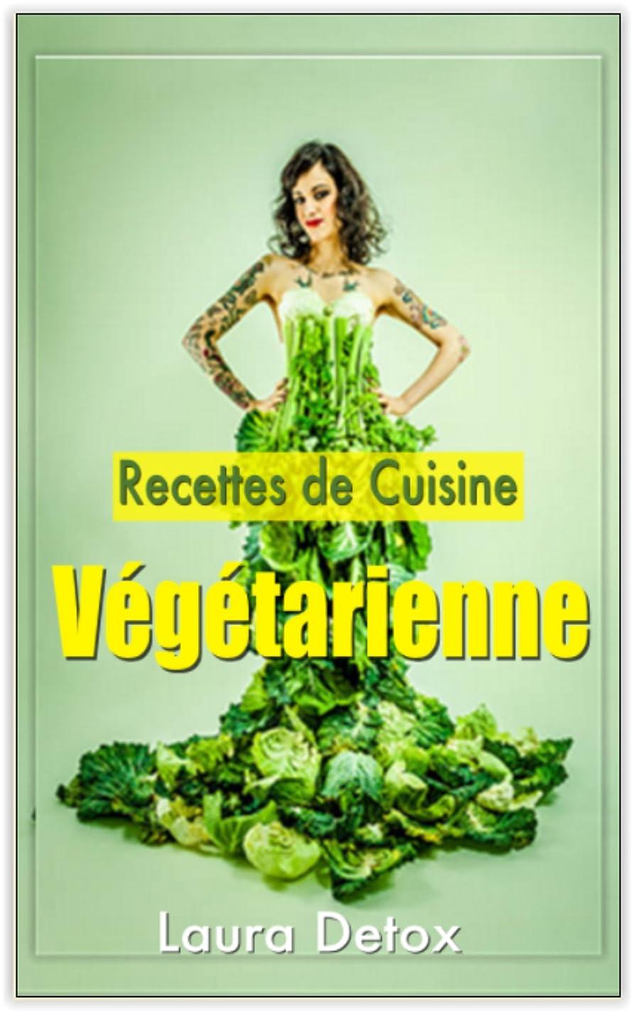 スープ武器母Recettes de Cuisine Végétarienne: Comment Composer Une Recette De Cuisine Vegan Pour Tous Les Jours ? (French Edition)