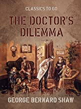 The Doctor's Dilemma (Classics To Go)