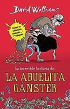 La increíble historia de...la abuela ganster / Grandma Gangster (Incredible Story Of...) (Spanish Edition)