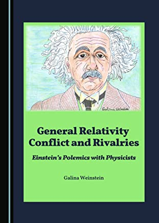 General Relativity Conflict and Rivalries: Einstein's Polemics with Physicists