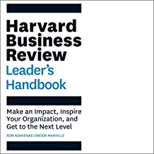 The Harvard Business Review Leader's Handbook: Make an Impact, Inspire Your Organization, and Get to the Next Level: HBR H...